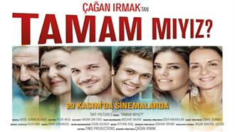 Merakla beklenen Çağan Irmak filmi `Tamam mıyız?` vizyonda